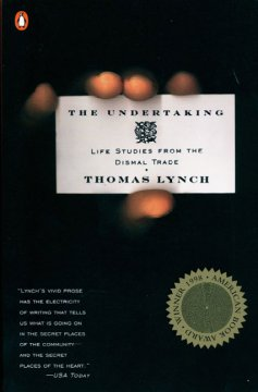 The undertaking : life studies from the dismal trade / Thomas Lynch.