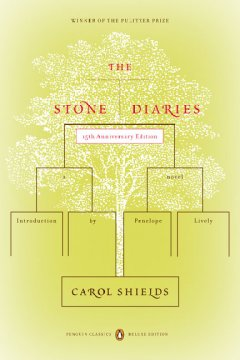 The stone diaries / Carol Shields; introduction by Penelope Lively