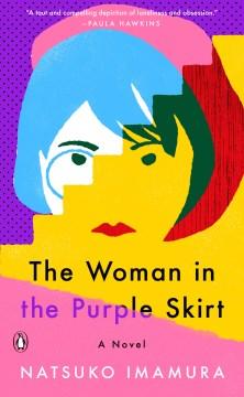 The Woman in the purple skirt, by Natsuko Imamura