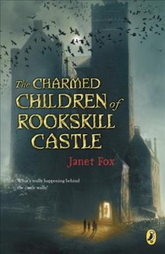Charmed Children of Rookskill Castle by Janet Fox