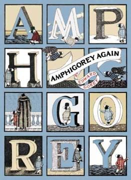 Amphigorey again / Edward Gorey.