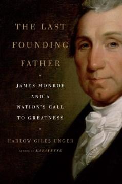 El último padre fundador: James Monroe y el llamado de una nación a la grandeza, portada del libro