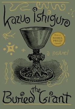The buried giant / Kazuo Ishiguro.