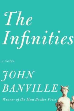 The infinities / John Banville.