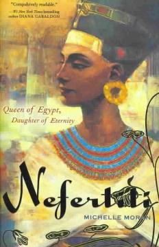 Nefertiti : a novel / Michelle Moran.