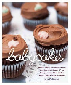 BabyCakes : vegan, gluten-free, and (mostly) sugar-free recipes from New York
