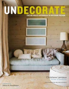 Undecorate: The No-Rules Approach to Interior Design, book cover
