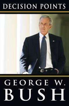 Puntos de decisión de George W. Bush, portada del libro