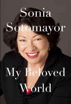 My Beloved World by Sonya Sotomayor