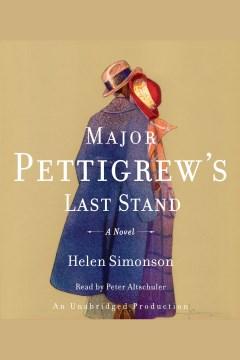 Major Pettigrew's Last Stand – Helen Simonson