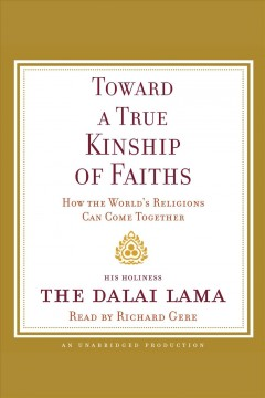 Towards a True Kindship of Faiths: How the World's Religions Can Come Together, book cover