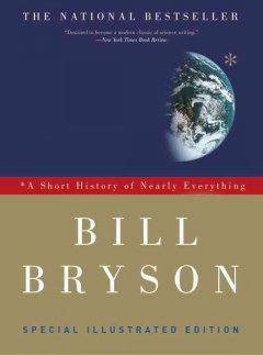 A short history of nearly everything / Bill Bryson.