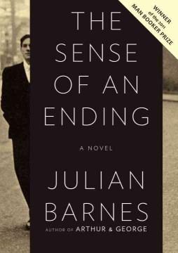 The sense of an ending / Julian Barnes.