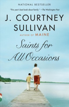Saints for All Occasions – J. Courtney Sullivan
