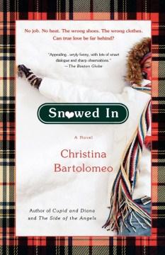 Snowed in / Christina Bartolomeo.
