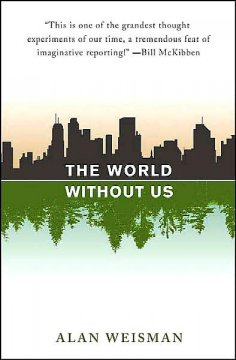 The world without us / Alan Weisman.