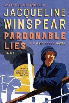 Pardonable lies / Jacqueline Winspear.
