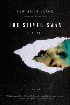 The silver swan : a novel / Benjamin Black.