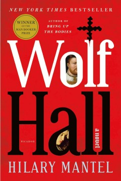 Wolf Hall : a novel / Hilary Mantel.