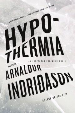 Hypothermia / Arnaldur Indriđon ; translated by Victoria Cribb.