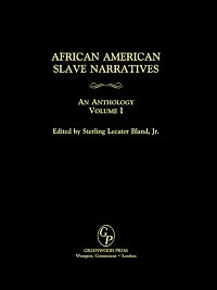 African American Slave Narratives An Anthology. Vol. I, book cover