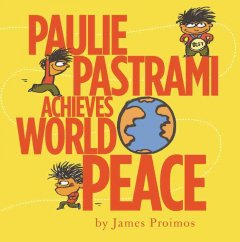 Paulie Pastrami achieves world peace by James Proimo