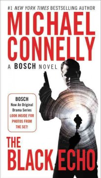 The black echo : a novel / Michael Connelly.