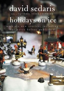 Holidays on Ice – David Sedaris