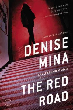 The red road : a novel / Denise Mina.