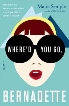 Where'd You Go, Bernadette, book cover