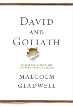 David and Goliath Underdogs, Misfits, and the Art of Battling Giants, book cover
