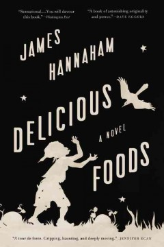 Delicious Foods - James Hannaham