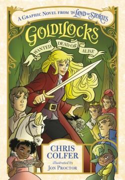 Goldilocks by Chris Colfer ; illustrations by Jon Proctor.