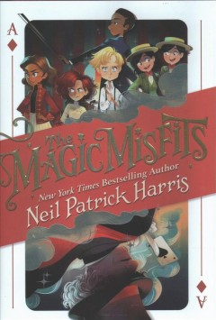The Magic Misfits by Neil Patrick Harris and Alex Azam
