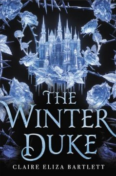 The Winter Duke by Claire Eliza Bartlett (ebook)