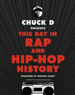 Chuck D Presents This Day in Rap and Hip-hop History, book cover
