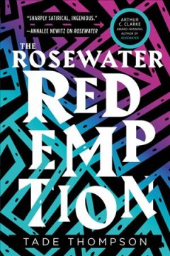 The Rosewater redemption / Tade Thompson