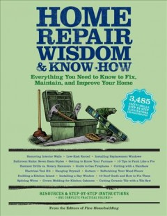 Home Repair Wisdom & Know-how: Timeless Techniques to Fix, Maintain, and Improve your Home, book cover