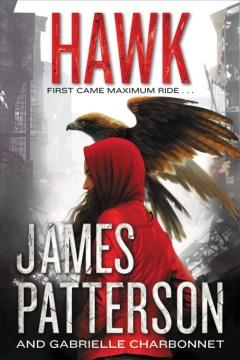 Hawk / James Patterson and Gabrielle Charbonnet