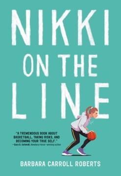 Nikki on the line / Barbara Carroll Roberts.