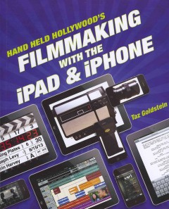 Hand Held Hollywood's Filmmaking With the iPad & iPhone, book cover