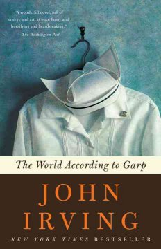 The world according to Garp: a novel / by John Irving