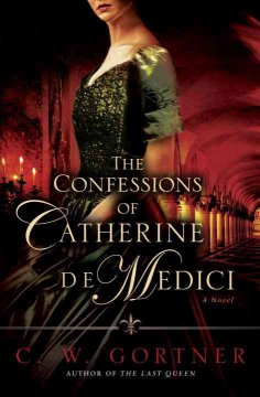 The Confessions of Catherine De Medici, book cover