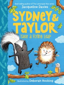 Sydney & Taylor take a flying leap by Jacqueline Davis ; illustrated by Deborah Hocking.