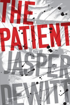 """The Patient"" - Jasper DeWitt"