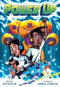 Power up by written by Sam Nisson ; illustrated by Darnell Johnson.