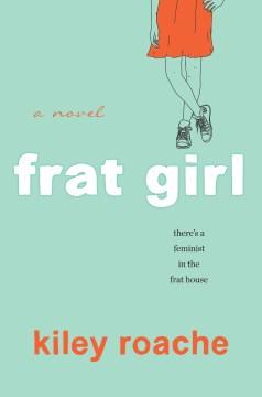 Book cover Frat Girl by Kiley Roache