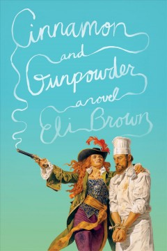 Cinnamon and gunpowder / Eli Brown.