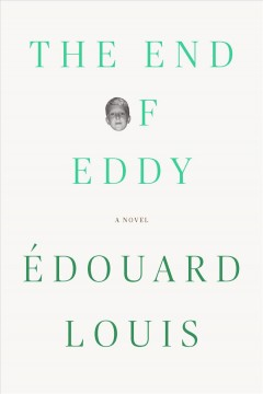 The End of Eddy by Edouard Louis