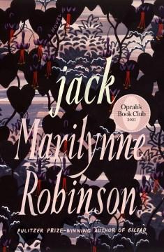 """""""Jack""""- Marilynne Robinson"""